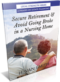 Estate Planning Book: Secure Retirement & Avoid Going Broke in a Nursing Home